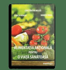 Alimentația rațională pentru o viață sănătoasă; Prof. Dr. Constantin Milica