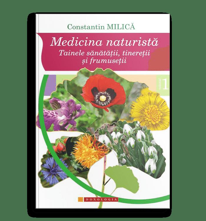 Medicina naturistă. Tainele sănătății, tinereții și frumuseții. Vol. 1; Prof. Dr. Constantin Milica