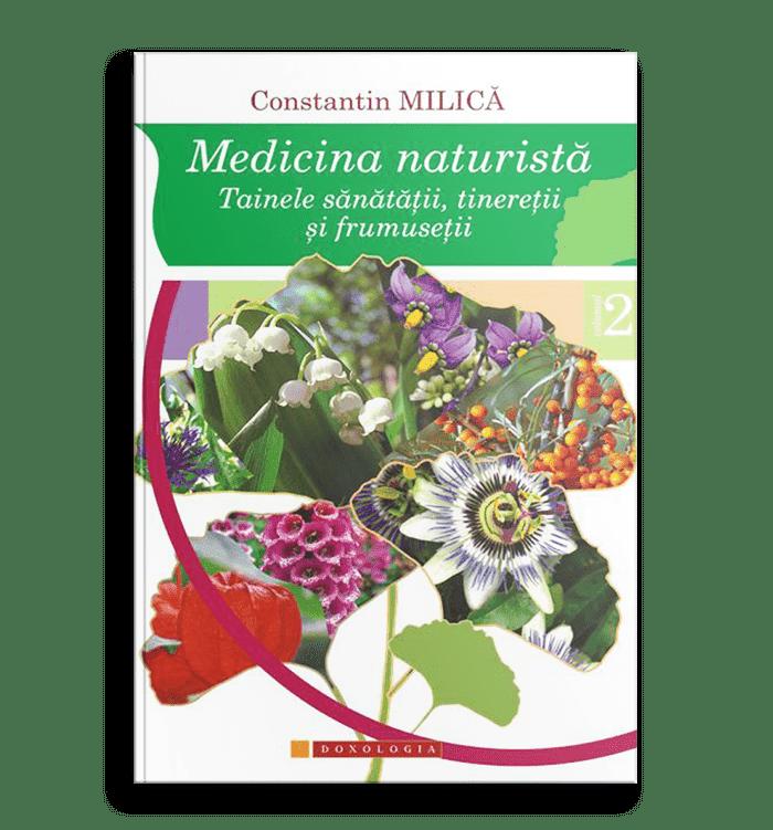 Medicina naturistă. Tainele sănătății, tinereții și frumuseții. Vol. II; Prof. Dr. Constantin Milica
